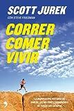 Correr, comer, vivir: La inspiradora historia de uno de los mejores corredores de todos los tiempos (Spanish Edition)