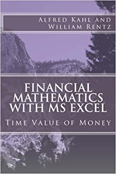 Book Financial Mathematics with MS Excel: Time Value of Money by Alfred L Kahl (2014-09-02)