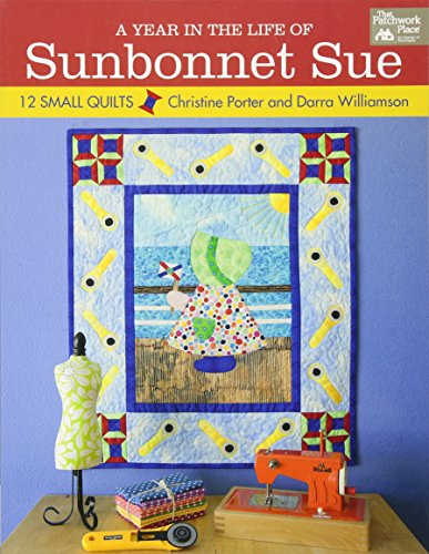 Year in the Life of Sunbonnet Sue, A: 12 Small Quilts -