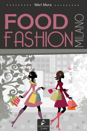 Milano food&fashion (Italian Edition) -