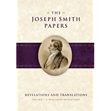The Joseph Smith Papers, Vol. 2: Revelations and Translations, Published Revelations (Joseph Smith Papers: Revelations and Translations)