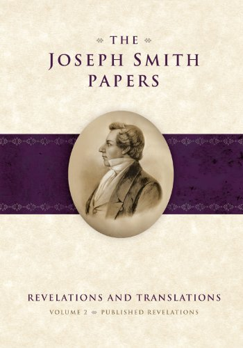 The Joseph Smith Papers, Vol. 2: Revelations And Translations, Published Revelations