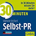 30 Minuten Selbst PR Hörbuch von Stéphane Etrillard Gesprochen von: Heiko Grauel, Gisa Bergmann