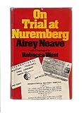 On Trial at Nuremberg, Alrey Neave, 0316599301