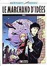 Le Marchand d'idées, tome 1 par Berthet