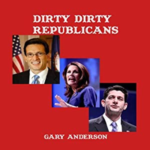 Dirty Dirty Republicans Audiobook