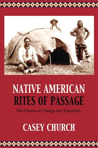 - Native American Rites of Passage: The Process of Change and Transition (Centre for Pentecostal Theology Native North American Contextual Movement Series)