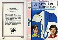 Le mystère de l'éléphant bleu par Enid Blyton