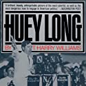 Huey Long Audiobook by T. Harry Williams Narrated by Tom Weiner