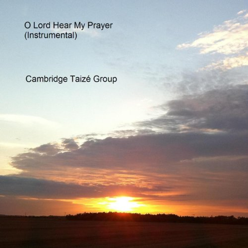O Lord Hear My Prayer Instrumental Single By Cambridge