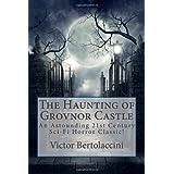 The Haunting of Grovnor Castleby Victor Bertolaccini