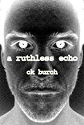 a ruthless echo