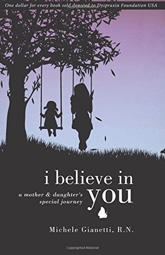 I Believe in You: A Mother & Daughter's Special Journey