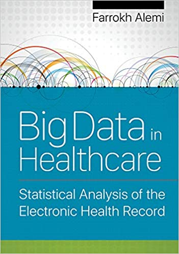 Big Data in Healthcare Statistical Analysis of the Electronic Health Record