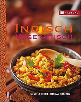 indische küche - kochbuch ? valentinas-kochbuch.de. dreimal ...