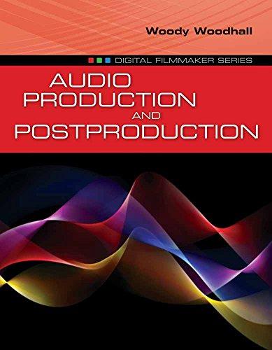 Audio Production and Postproduction (Digital Filmmaker)