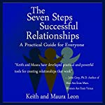 The Seven Steps to Successful Relationships: A Practical Guide for Everyone | Keith Leon,Maura Leon