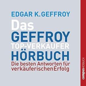 Das Geffroy Top-Verkäufer-Hörbuch Hörbuch