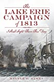 Front cover for the book The Lake Erie Campaign of 1813: I Shall Fight Them This Day by Walter P. Rybka