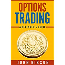 Options Trading- A Guide to Stock Market Strategies That Make You Money! (Stock Market Investment): A Guide to The Stock Market For Beginners