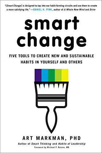 - Smart Change: Five Tools to Create New and Sustainable Habits in Yourself and Others