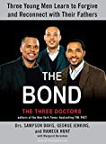 img - for The Bond: Three Young Men Learn to Forgive and Reconnect with Their Fathers book / textbook / text book