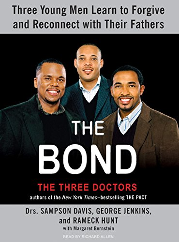 Download The Bond: Three Young Men Learn to Forgive and Reconnect with Their Fathers ebook
