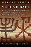 img - for Verus Israel: Study of the Relations Between Christians and Jews in the Roman Empire, AD 135-425 (Littman Library of Jewish Civilization) book / textbook / text book