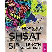 SHSAT Prep by ArgoPrep: SHSAT 2018 + 5 Full-Length Practice Tests + Online Comprehensive Prep + Video + Practice Tests | SHSAT Book 2018-2019 | SHSAT Prep by ArgoPrep