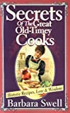 Secrets of the Great Old-Timey Cooks: Historic Recipes, Lore & Wisdom