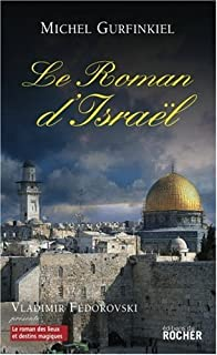 Le roman d'Israël, Gurfinkiel, Michel