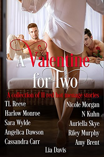 A Valentine for Two: Contemporary Menage Box Set by [Davis, Lia, Dawson, Angelica, Skye, Auriella, Wylde, Sara, Reeve, TL, Carr, Cassandra, Morgan, Nicole, Kuhn, N, Brent, Amy, Quinn, Dylan]