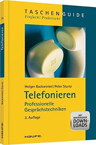 Telefonieren: Professionelle Gesprächstechniken (Haufe TaschenGuide)