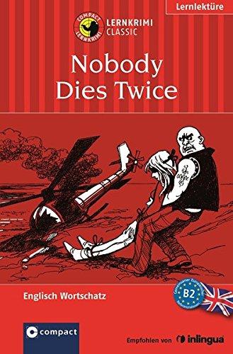 Nobody Dies Twice: Lernkrimi Englisch B2 (Lernkrimi Classic)