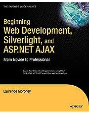 Beginning Web Development, Silverlight, and ASP.NET AJAX: From Novice to Professional