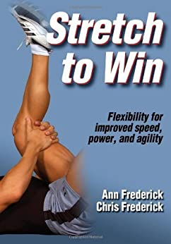 Stretch to Win by [Frederick, Ann, Frederick, Christopher]