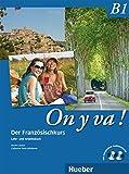 On y va ! B1: Der Französischkurs / Lehr- und Arbeitsbuch mit komplettem Audiomaterial