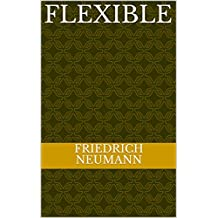 Flexible (German Edition)