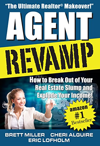 Agent Revamp: How to Break Out of Your Real Estate Slump and Explode Your Income!