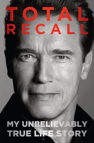 Total Recall: My Unbelievably True Life Story (Thorndike Press Large Print Nonfiction) by Arnold Schwarzenegger (2012-10-19)