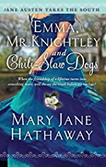 Emma, Mr. Knightley and Chili-Slaw Dogs (Jane Austen Takes the South Book 2)