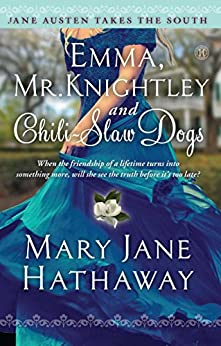 Emma, Mr. Knightley and Chili-Slaw Dogs (Jane Austen Takes the South Book 2) by [Hathaway, Mary  Jane]