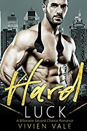Hard Luck: A Billionaire Second Chance Romance