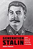 Generation Stalin traces Joseph Stalin's rise as a dominant figure in French political culture from the 1930s through the 1950s. Andrew Sobanet brings to light the crucial role French writers played in building Stalin's cult of personality and in ...