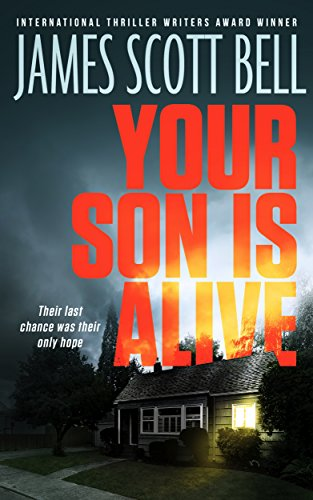 Your Son Is Alive A Thriller Kindle Edition By James Scott Bell Awesome Imagis For Your Son