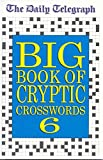 The Daily Telegraph Big Book of Cryptic Crosswords 6 (Bk.6)