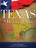 Texas: A Historical Atlas