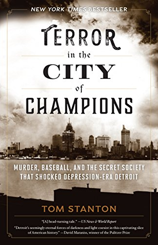 Terror in the City of Champions: Murder, Baseball, and the Secret Society that Shocked Depression-era - Ford Tom Best