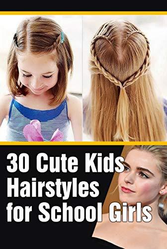 30 Cute Kids Hairstyles For School Girls Easy Hairstyles