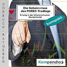 Die Geheimnisse des FOREX-Tradings: Einstieg in den billionenschweren Devisenhandel Hörbuch von Alessandro Dallmann Gesprochen von: Michael Freio Haas
